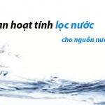 Tác dụng của than hoạt tính trong lọc nước sạch