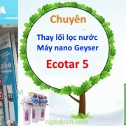 dich vu thay loi loc nuoc nano ecotar 5